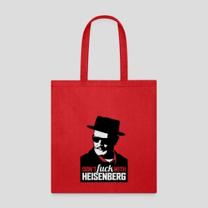 Breaking Bad: Don't fuck with Heisenberg 1 - Tote Bag