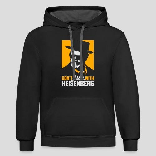 Breaking Bad: Don't fuck with Heisenberg 2 - Contrast Hoodie