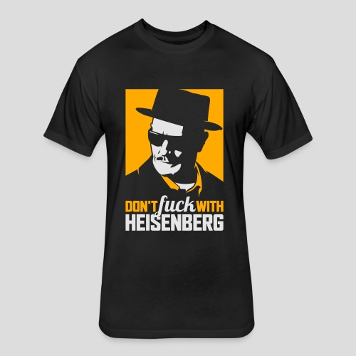 Breaking Bad: Don't fuck with Heisenberg 2 - Fitted Cotton/Poly T-Shirt by Next Level