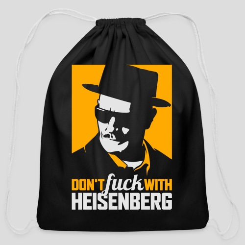 Breaking Bad: Don't fuck with Heisenberg 2 - Cotton Drawstring Bag