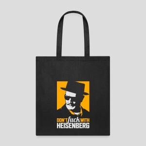 Breaking Bad: Don't fuck with Heisenberg 2 - Tote Bag