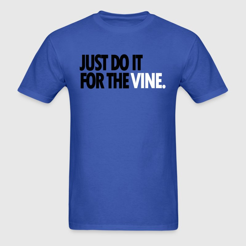 DO IT FOR THE VINE - Men's T-Shirt