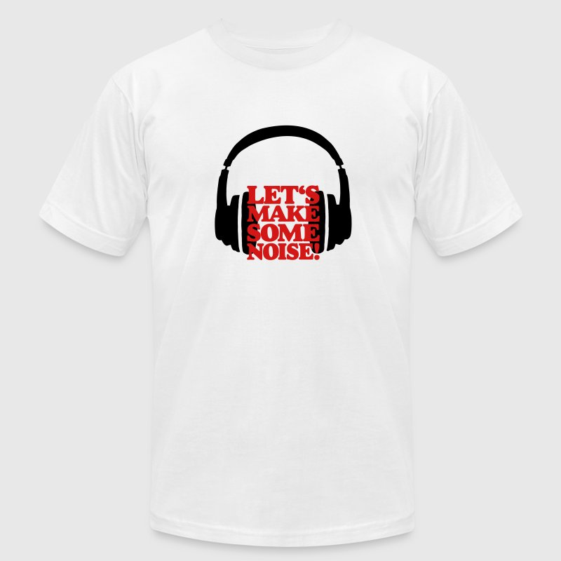 DJ T-Shirt (Men/White) Let's make some noise - Men's T-Shirt by American Apparel