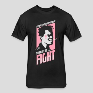 Fight Club: You have to fight - Fitted Cotton/Poly T-Shirt by Next Level
