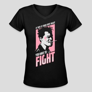 Fight Club: You have to fight - Women's V-Neck T-Shirt