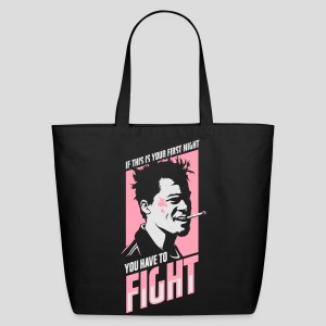 Fight Club: You have to fight - Eco-Friendly Cotton Tote