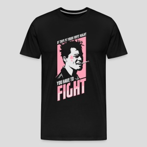 Fight Club: You have to fight - Men's Premium T-Shirt
