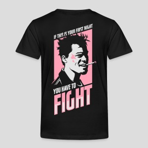 Fight Club: You have to fight - Toddler Premium T-Shirt