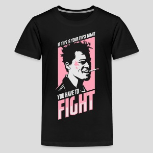 Fight Club: You have to fight - Kids' Premium T-Shirt