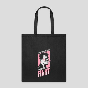 Fight Club: You have to fight - Tote Bag