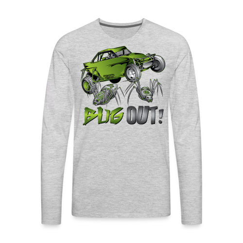 Bug Out Buggy - Men's Premium Long Sleeve T-Shirt