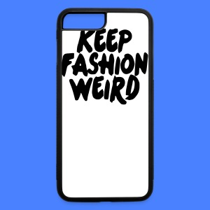 Keep Fashion Weird Phone & Tablet Cases - iPhone 7 Plus/8 Plus Rubber Case