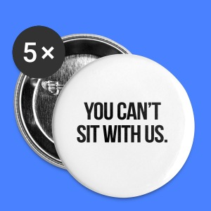 You Can't Sit With Us Phone & Tablet Cases - Small Buttons