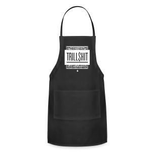 Trill Shit - Mens Hoodie - Adjustable Apron