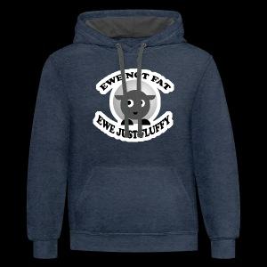 Ewe Not Fat - www.TedsThreads.co - Contrast Hoodie