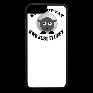Ewe Not Fat - www.TedsThreads.co - iPhone 7 Plus/8 Plus Rubber Case