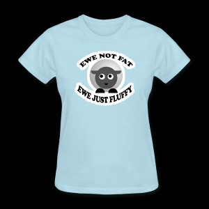 Ewe Not Fat - www.TedsThreads.co - Women's T-Shirt