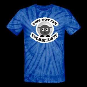 Ewe Not Fat - www.TedsThreads.co - Unisex Tie Dye T-Shirt
