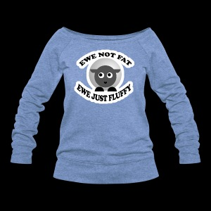 Ewe Not Fat - www.TedsThreads.co - Women's Wideneck Sweatshirt