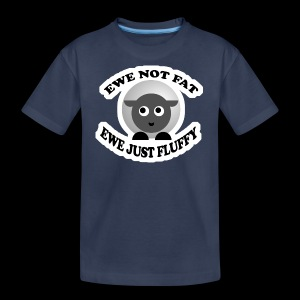 Ewe Not Fat - www.TedsThreads.co - Kids' Premium T-Shirt