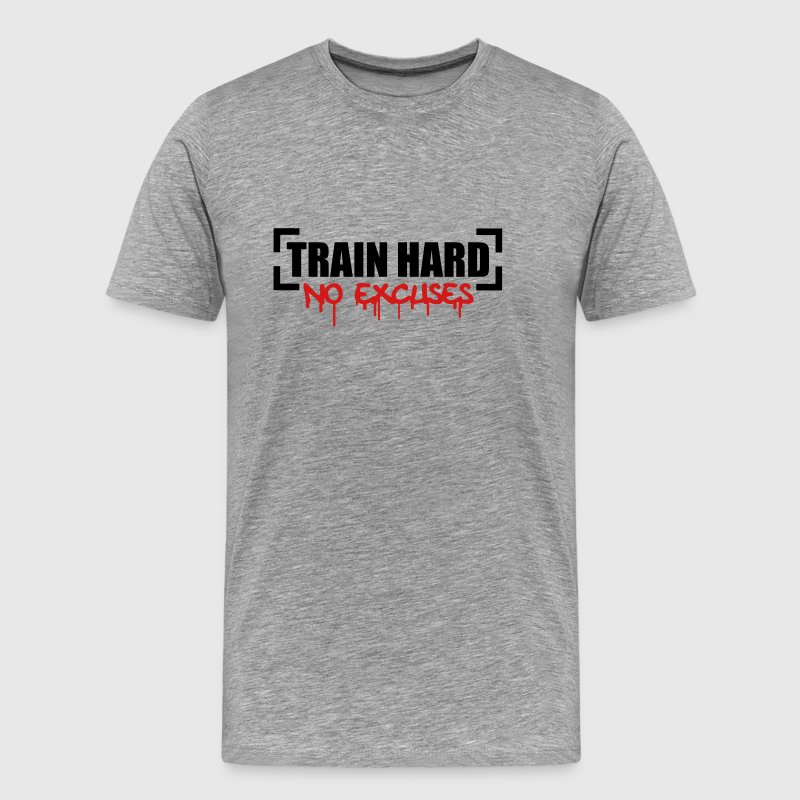 Train Hard No Excuses T-Shirts - Men's Premium T-Shirt