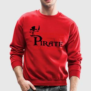 Drinking rum before 10am like a pirate T-Shirts - Crewneck Sweatshirt