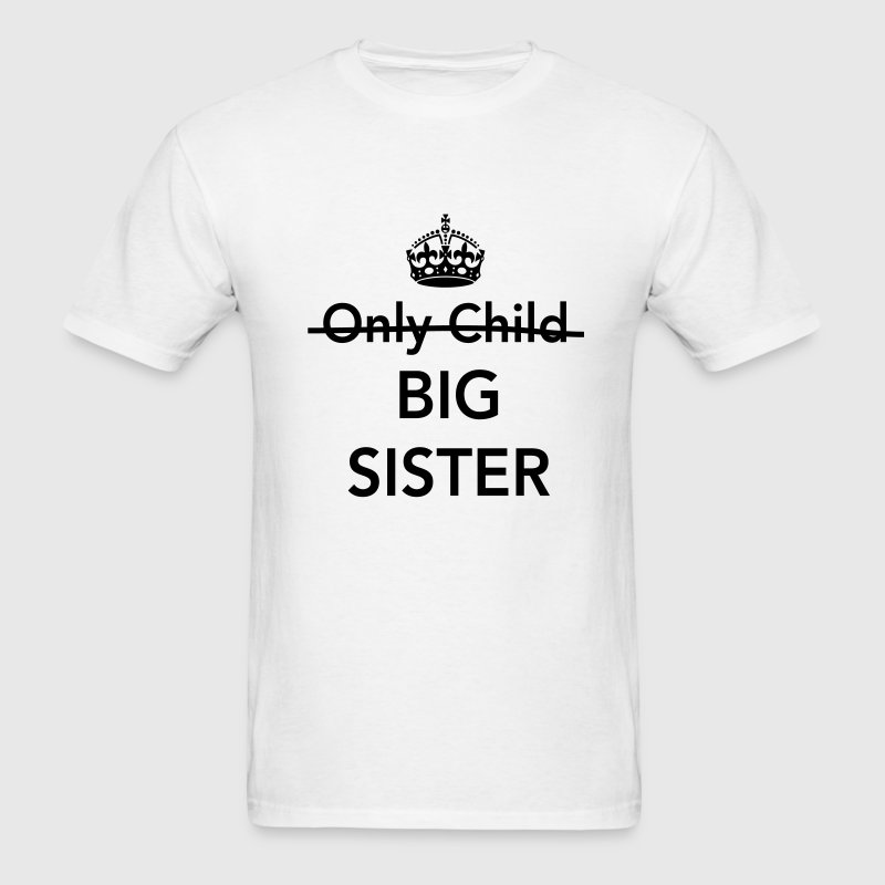 Only child. Big sister Kids' Shirts - Men's T-Shirt