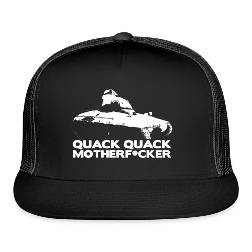 Quack Quack Motherf*cker - Trucker Cap