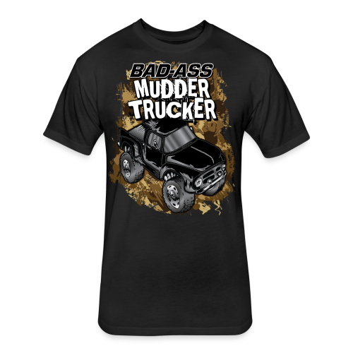 Bad-Ass Mudder Trucker - Fitted Cotton/Poly T-Shirt by Next Level