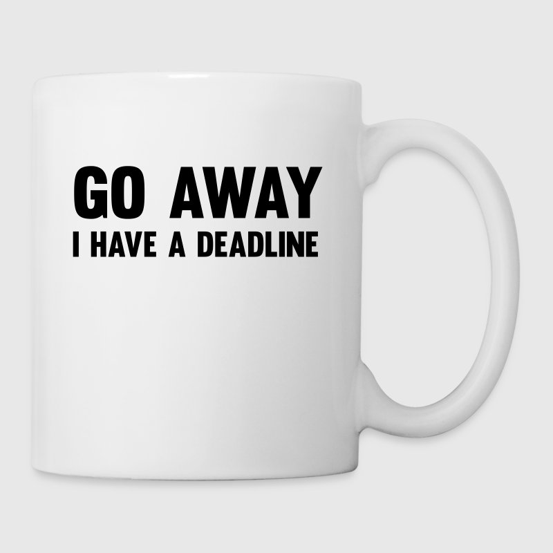 Go away, I have a deadline Bottles & Mugs - Coffee/Tea Mug