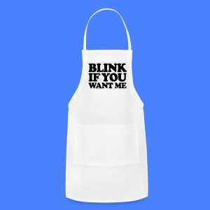 Blink If You Want Me Tanks - Adjustable Apron