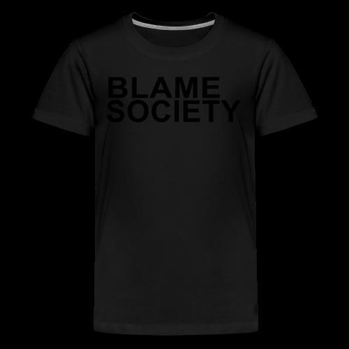 BLAME SOCIETY SHIRT - Kids' Premium T-Shirt