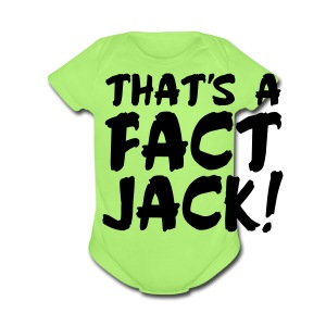 That's A Fact Jack! - Short Sleeve Baby Bodysuit