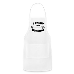 I Found This Humerus - Adjustable Apron