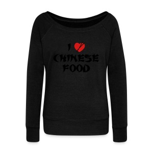 I Love Chinese Food - Women's Wideneck Sweatshirt