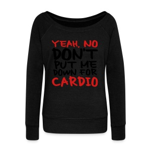 No Cardio - Women's Wideneck Sweatshirt