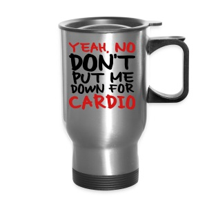 No Cardio - Travel Mug