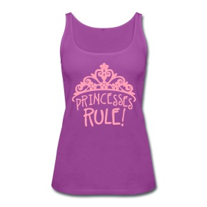 Princesses Rule - Women's Premium Tank Top