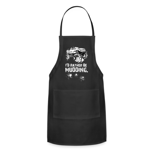 I'd Rather Be Mudding Truck - Adjustable Apron