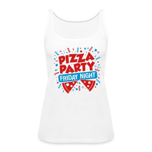 Pizza Party Friday Night - Women's Premium Tank Top