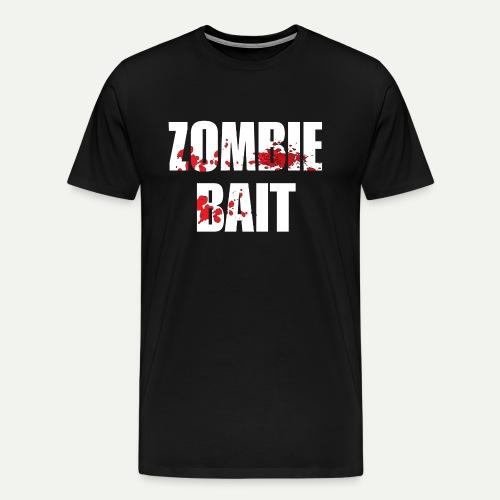 Zomie Bait - Men's Premium T-Shirt