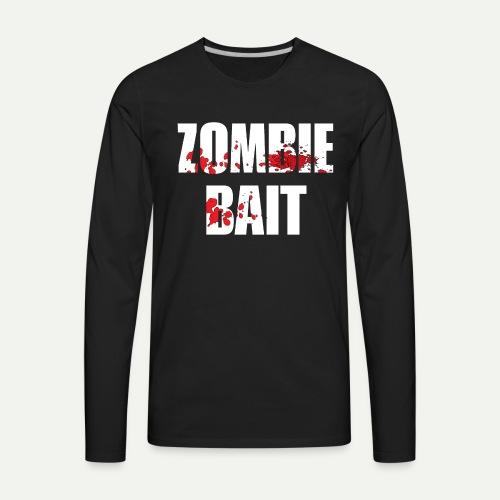 Zomie Bait - Men's Premium Long Sleeve T-Shirt