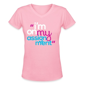I'm On My Assignment - Women's V-Neck T-Shirt