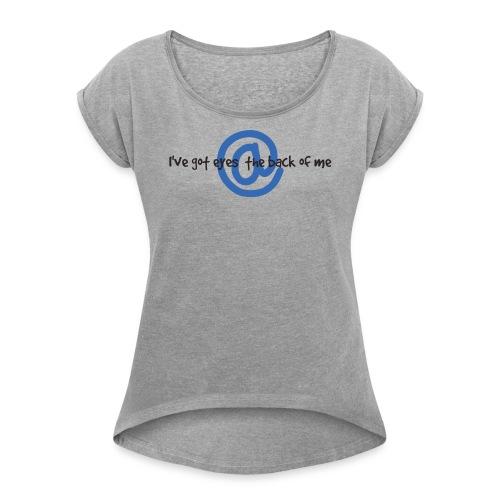I C U Nerd Girl on Back - Women's Roll Cuff T-Shirt
