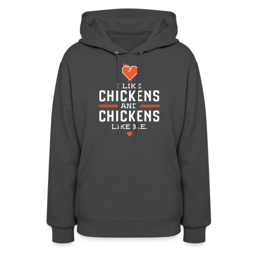 I like chickens, chickens like me. - Women's Hoodie