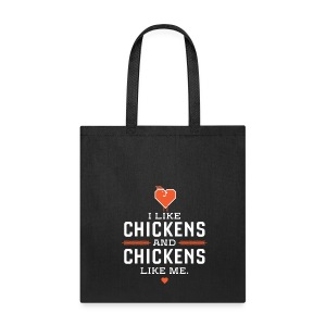 I like chickens, chickens like me. - Tote Bag