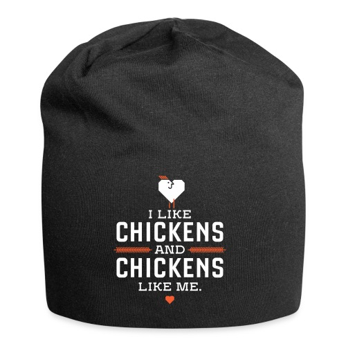 I like chickens, chickens like me. - Jersey Beanie