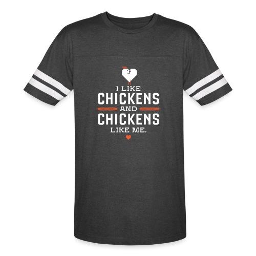 I like chickens, chickens like me. - Vintage Sport T-Shirt