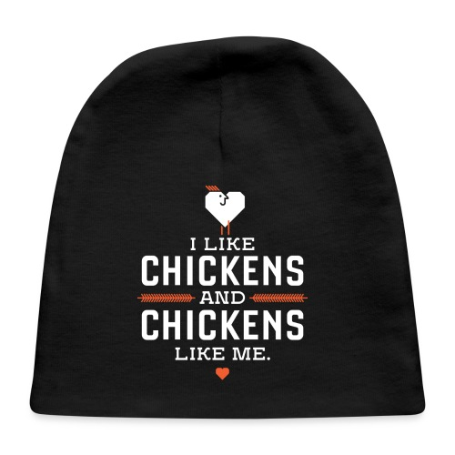 I like chickens, chickens like me. - Baby Cap