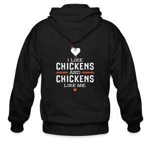 I like chickens, chickens like me. - Men's Zip Hoodie